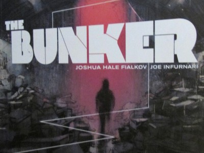 The Bunker by Joshua Hale Fialkov